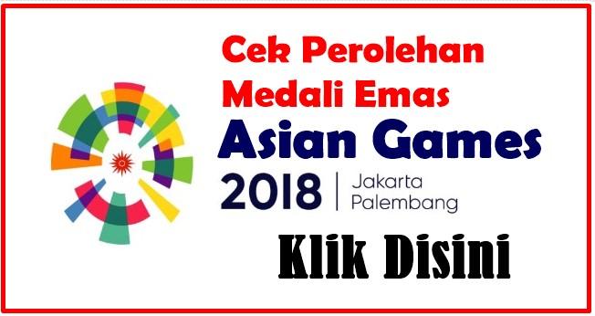 Perolehan Medali Sementara Klasemen Asian Games 2018 hari ini